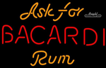 Ask For Rum Bacardi Neon Sign