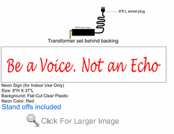 Be a Voice Not an Echo Neon Sign