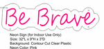 Be Brave Neon Sign