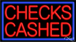 Checks Cashed Business Neon Sign