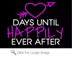 Days Until Happily Ever After Neon Sign