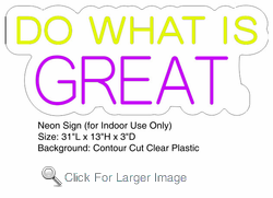 Do What is Great Neon Sign