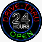 Drive Thru Open 24 Hours LED Sign