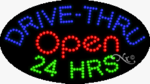 Drive Thru Open 24 Hrs LED Sign