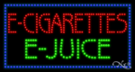 E Cigarettes E Juice LED Sign