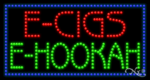 E Cigs E Hookah LED Sign