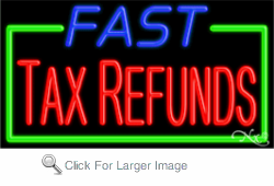 Fast Tax Refunds Business Neon Sign