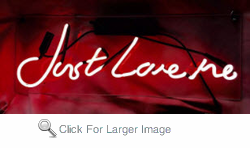 Just Love Me Neon Sign