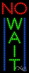 No Wait LED Sign
