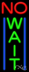 No Wait Business Neon Sign
