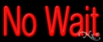 No Wait Economic Neon Sign