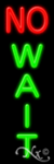 No Wait2 Economic Neon Sign