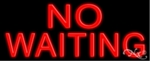 No Waiting Neon Sign