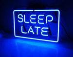 Sleep Late Neon Sign