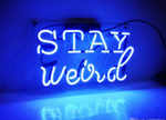 Stay Weird Neon Sign