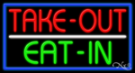 Take Out Eat in Business Neon Sign