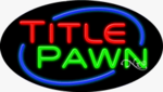 Title Pawn Oval Neon Sign