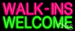 Walk ins welcome Economic Neon Sign