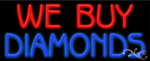 We Buy Diamonds Business Neon Sign