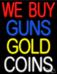 We Buy Guns Gold Coins Business Neon Sign