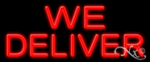 We Deliver Economic Neon Sign