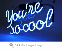 You are so cool Neon Sign