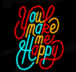 You Make Me Happy Neon Sign