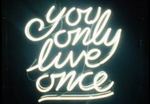 You Only Live Once White Neon Sign