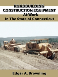 "#2522  Roadbuilding Construction Equipment At Work ""In The State Of Connecticut"""