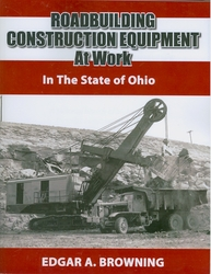 #2525 - Roadbuilding Construction Equipment at Work:  In the State of Ohio