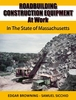 "#2558 Roadbuilding Construction Equipment at Work: In The State of Massachusetts  ""ON SALE"""