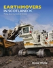 """NEW"" #2564 Earthmovers in Scotland Mining Quarries Roads & Forestry"