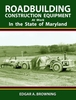 """NEW"" #2567 Roadbuilding Construction Equipment At Work: In the State of Maryland"