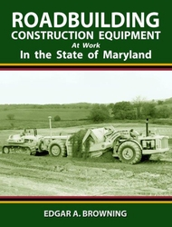#2567 Roadbuilding Construction Equipment At Work: In the State of Maryland
