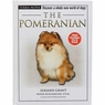 The Pomeranian: Discover a Whole New World of Dogs