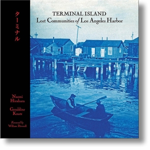 TEMPORARILY OUT OF STOCK - Terminal Island: Lost Communities of Los Angeles Harbor