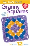 Coats & Clark - You Can Do It Granny Squares Pattern Book
