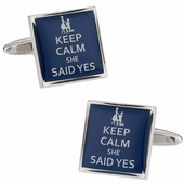 Keep Calm She Said Yes Cufflinks