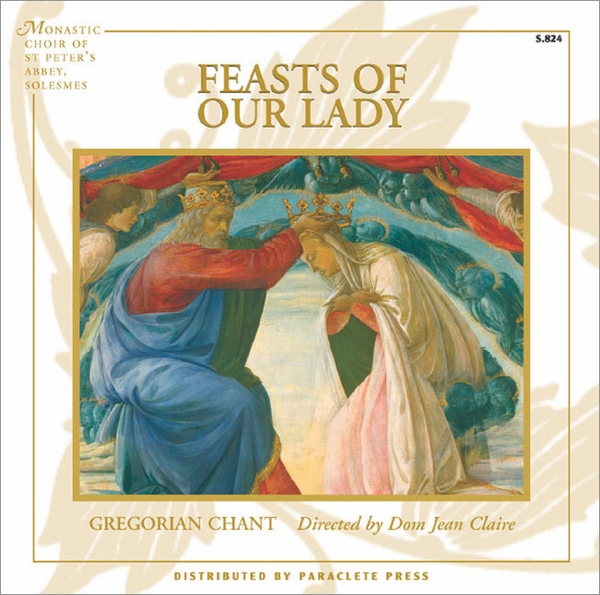 Gregorian Chant: Feasts of our Lady