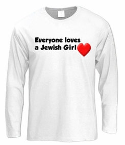 Everyone Loves a Jewish Girl Long Sleeve T-Shirt