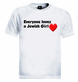 Everyone Loves a Jewish Girl T-Shirt