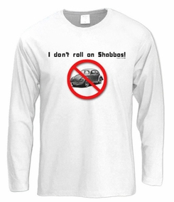 I don't Roll on Shabas Long Sleeve T-Shirt