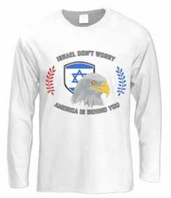 Israel Don't Worry, America is Behind You Long Sleeve T-Shirt