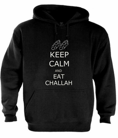Keep Calm and Eat Challah Hoodie