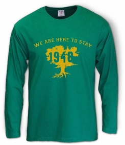 We are here to stay 1948 Long Sleeve T-Shirt