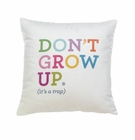 Dont Grow Up Decorative Pillow