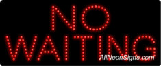 No Waiting LED Sign