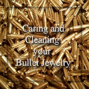 Caring and Cleaning Your  Bullet Jewelry