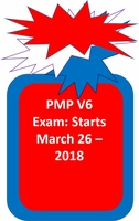 The Next New PMP® Exam, Version 6, Started 3-26-18