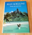 Blue Horizons: Paradise Isles of the Pacific by National Geographic Society Blue Horizons